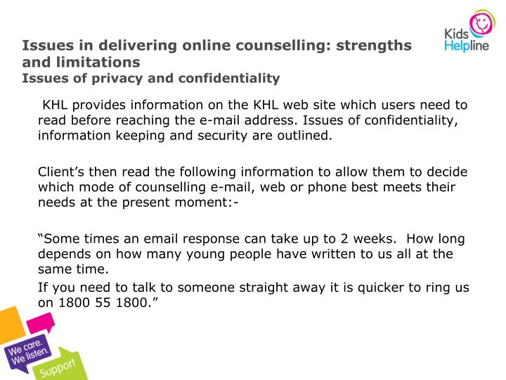 Issues in delivering online counselling: strengths and limitations