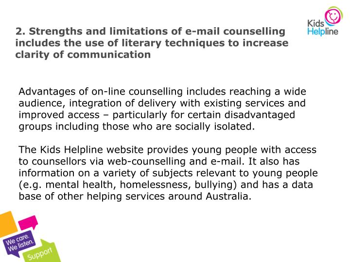 2. Strengths and limitations of e-mail counselling includes the use of literary techniques to increase clarity of communication