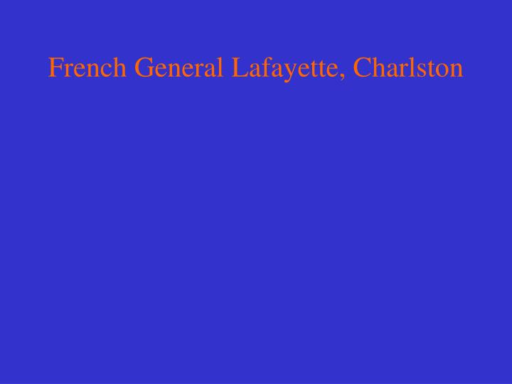 French General Lafayette, Charlston