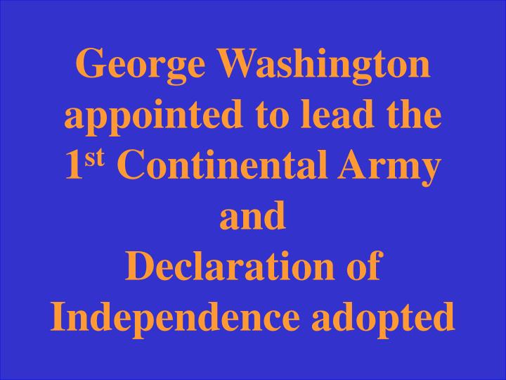George Washington appointed to lead the 1