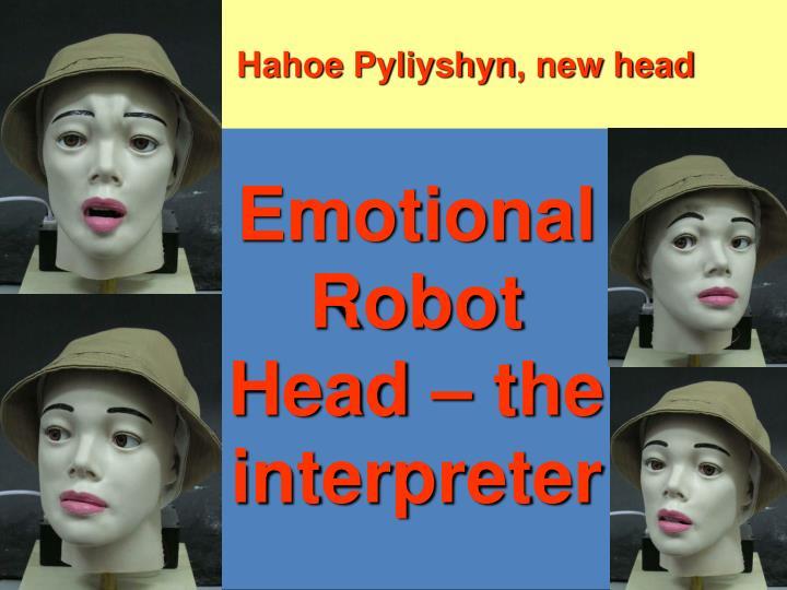 Emotional Robot Head – the interpreter