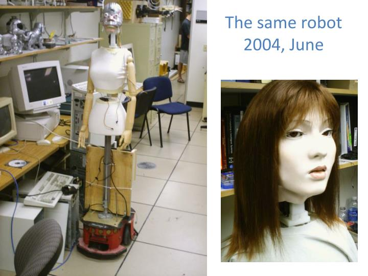 The same robot 2004, June