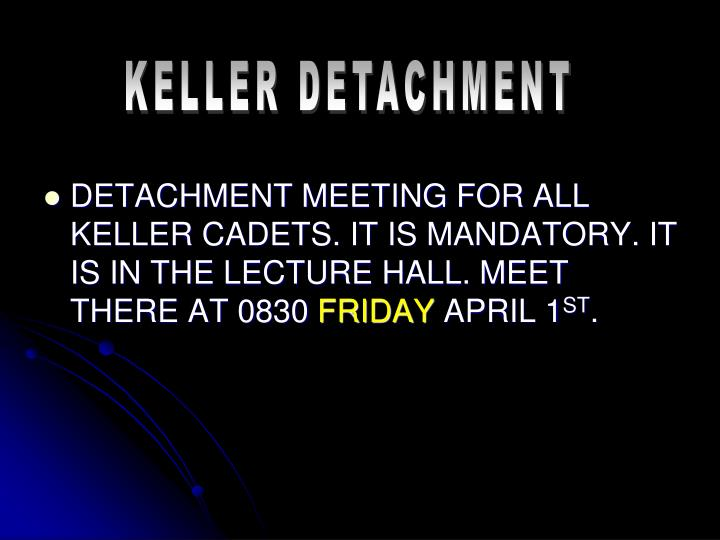 KELLER DETACHMENT