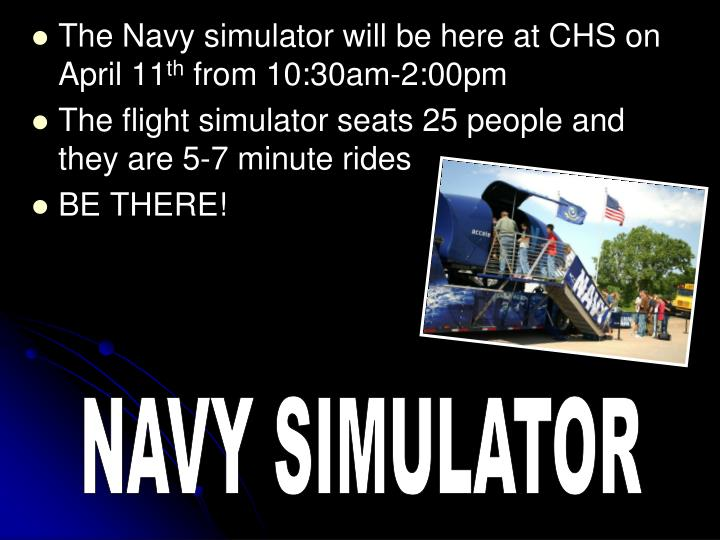 The Navy simulator will be here at CHS on April 11