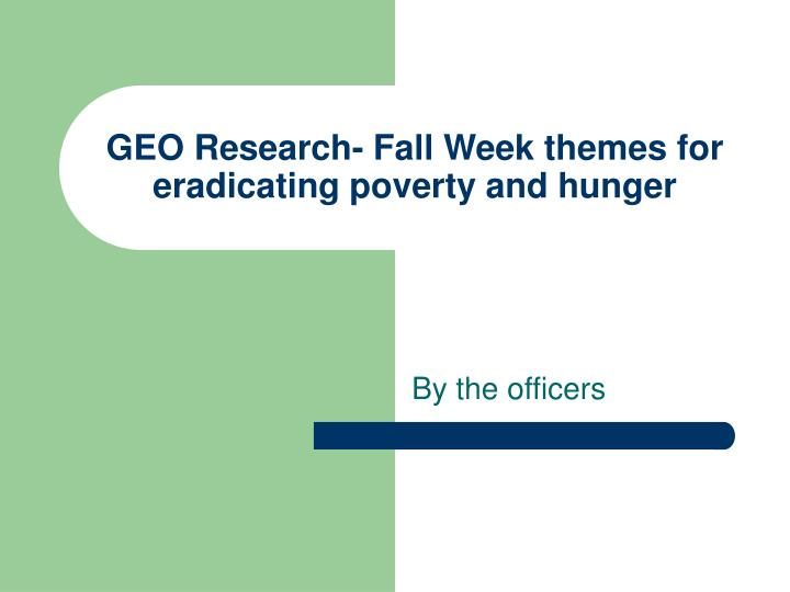 Geo research fall week themes for eradicating poverty and hunger