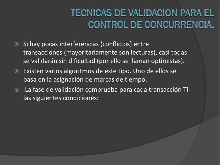 TECNICAS DE VALIDACION PARA EL CONTROL DE CONCURRENCIA.