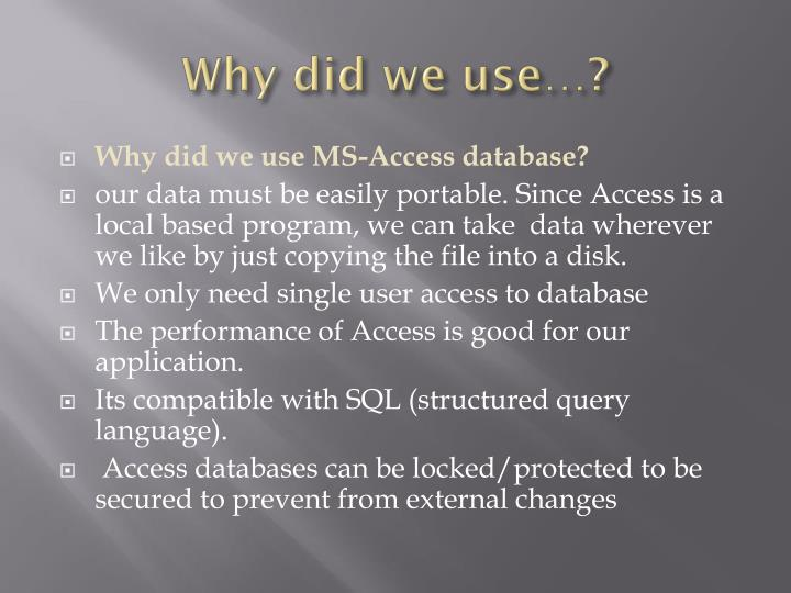 Why did we use…?