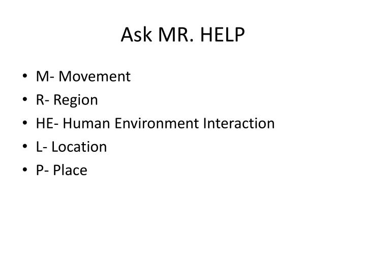 Ask MR. HELP
