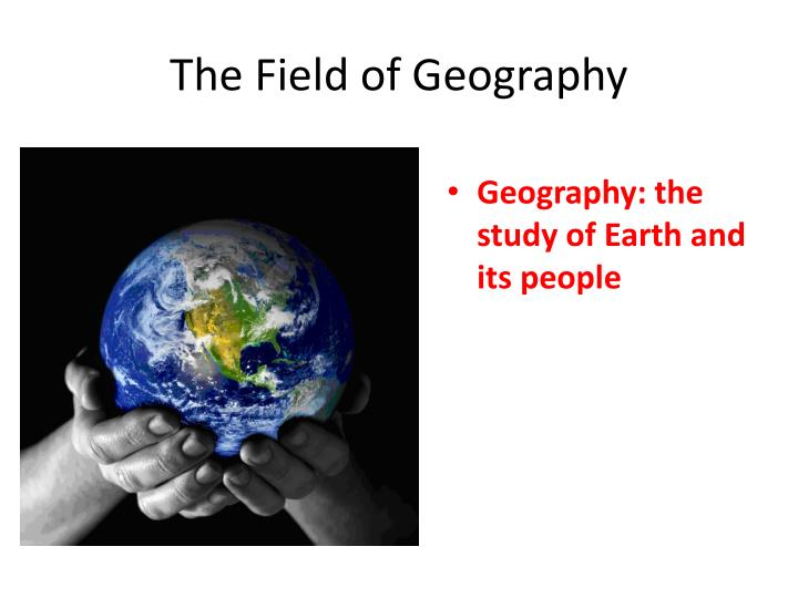 The field of geography