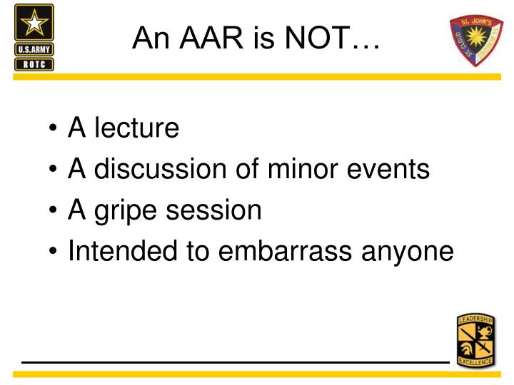 An AAR is NOT…