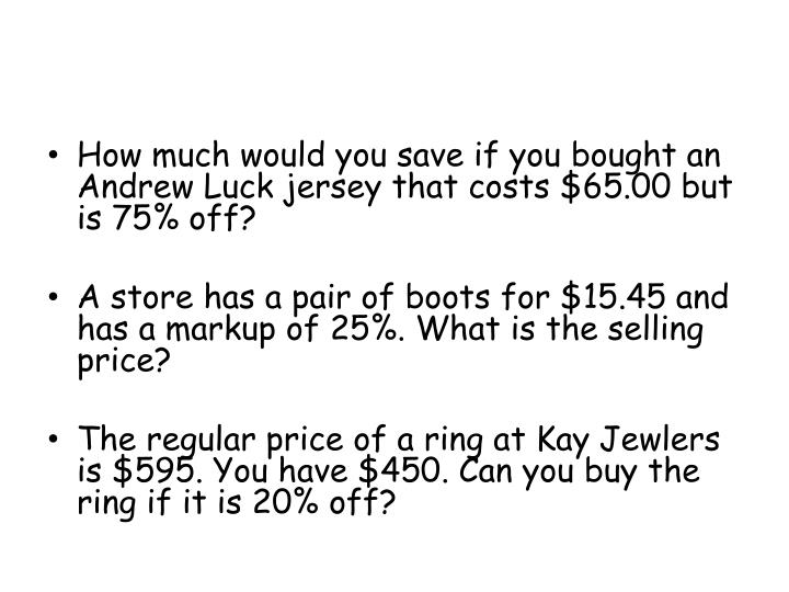 How much would you save if you bought an Andrew Luck jersey that costs $65.00 but is 75% off?