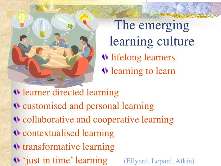 The emerging learning culture
