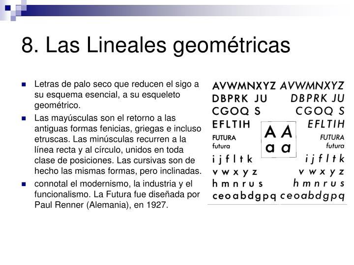 8. Las Lineales geométricas
