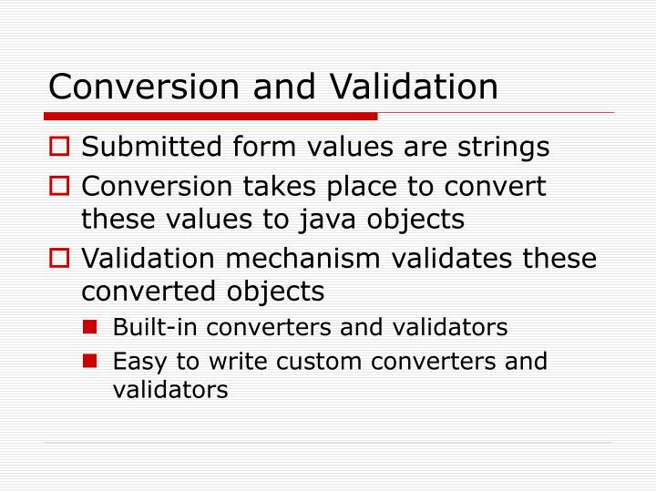 Conversion and Validation
