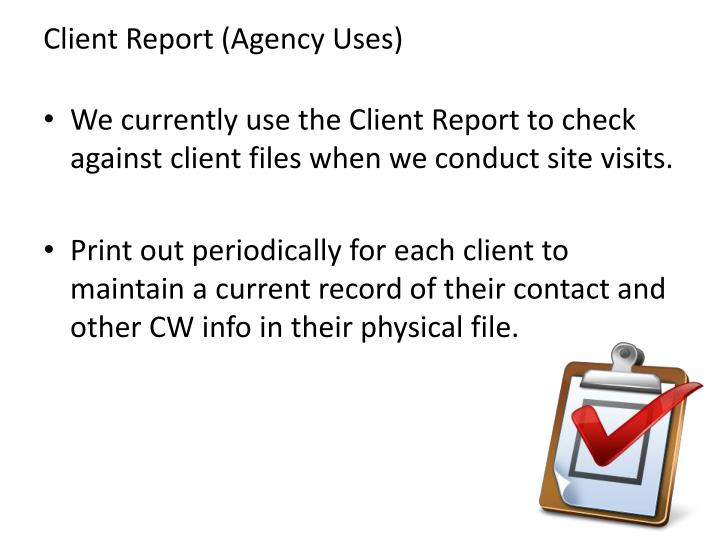 Client Report (Agency Uses)