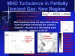 mhd turbulence in partially ionized gas new regime