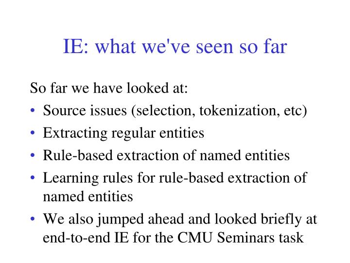 IE: what we've seen so far
