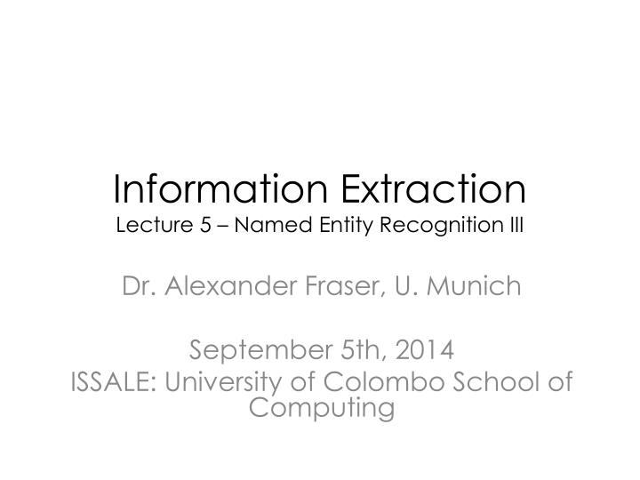 Information extraction lecture 5 named entity recognition iii