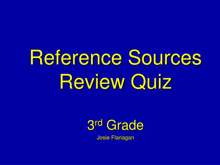 Reference Sources Review