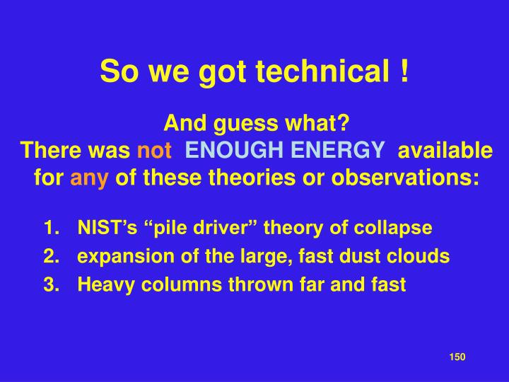 So we got technical !