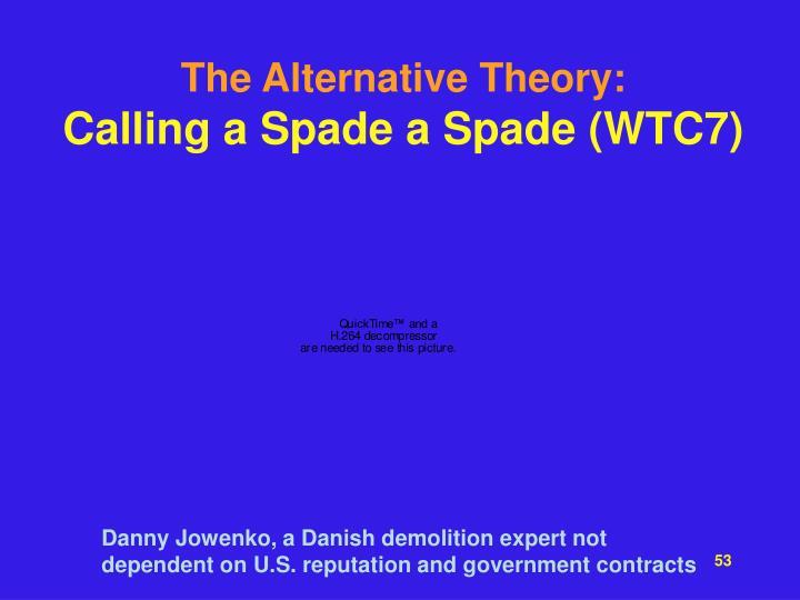 The Alternative Theory: