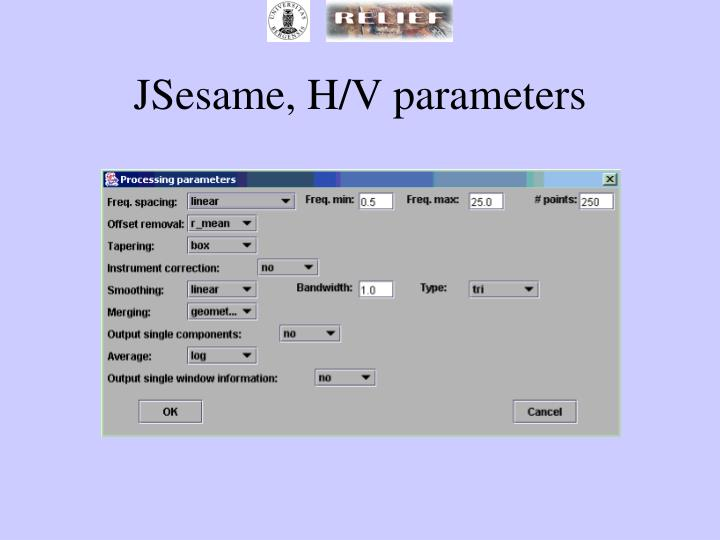 JSesame, H/V parameters