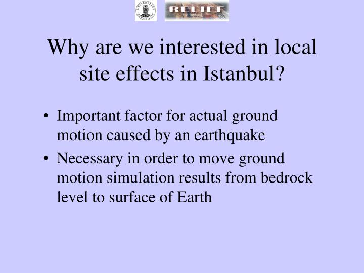 Why are we interested in local site effects in Istanbul?