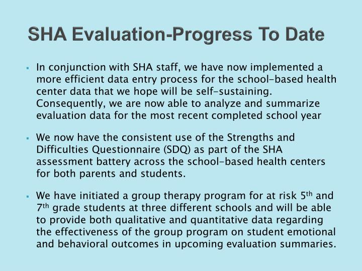 Sha evaluation progress to date