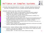 reliance on complex systems