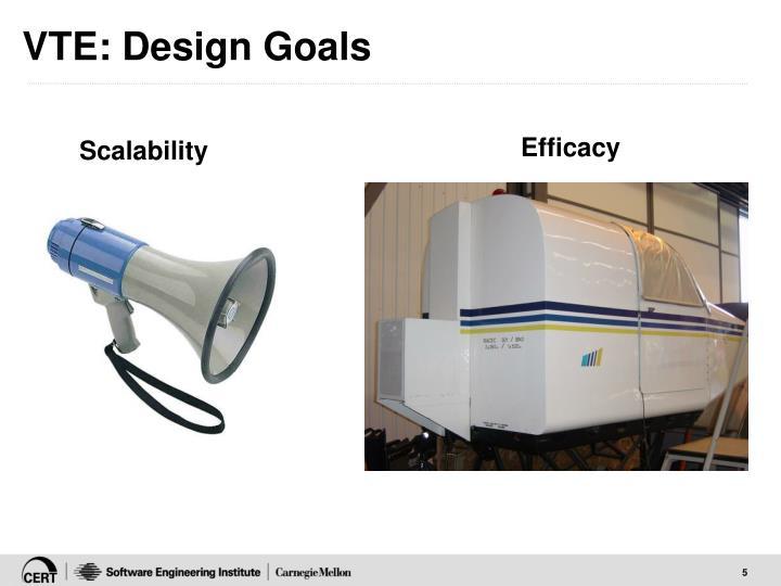 VTE: Design Goals