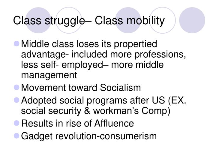 Class struggle– Class mobility