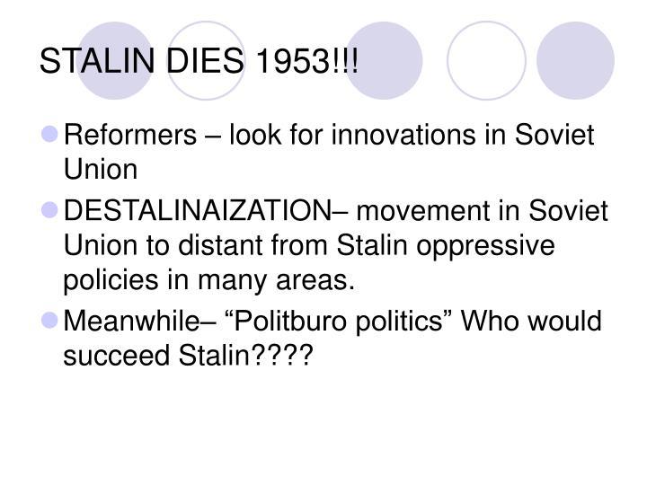 STALIN DIES 1953!!!