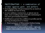 halliburton a combination of crimes against govt and workers