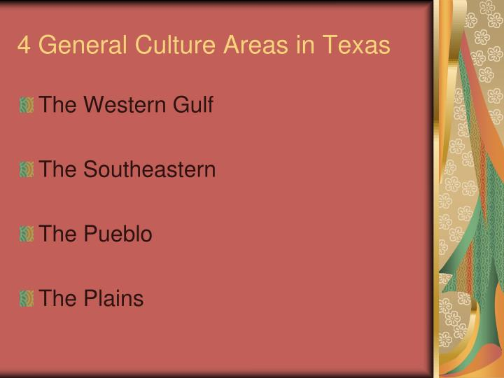 4 General Culture Areas in Texas