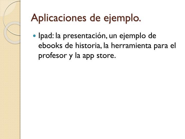 Aplicaciones de ejemplo