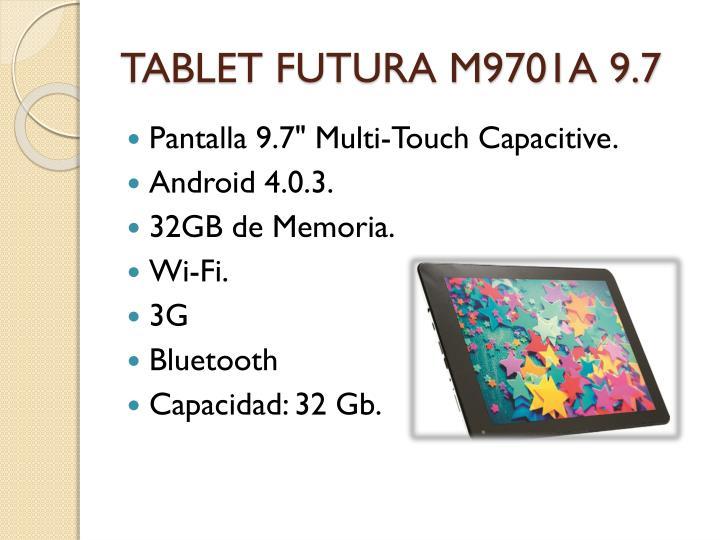 TABLET FUTURA M9701A 9.7