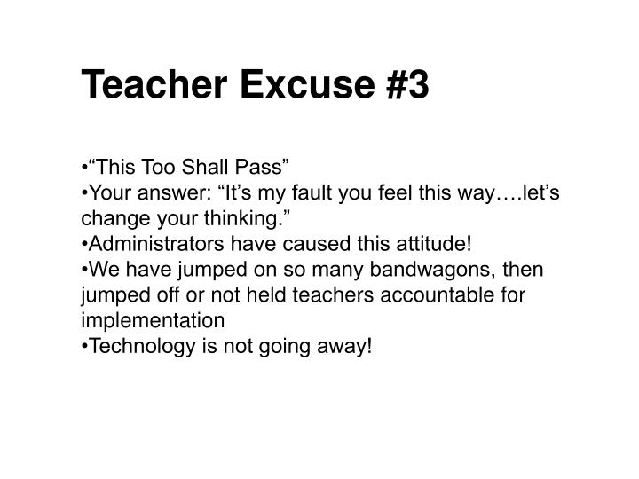 Teacher Excuse #3