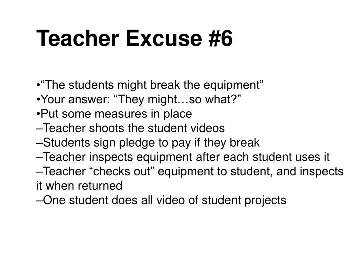 Teacher Excuse #6