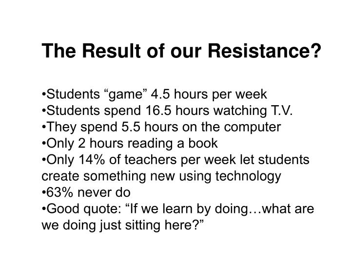 The Result of our Resistance?