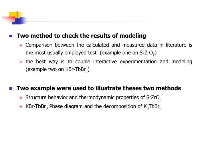Two method to check the results of modeling