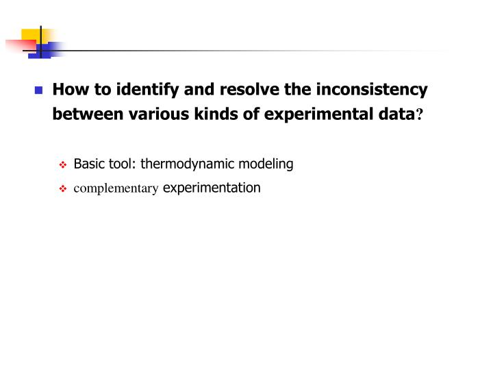How to identify and resolve the inconsistency between various kinds of experimental data
