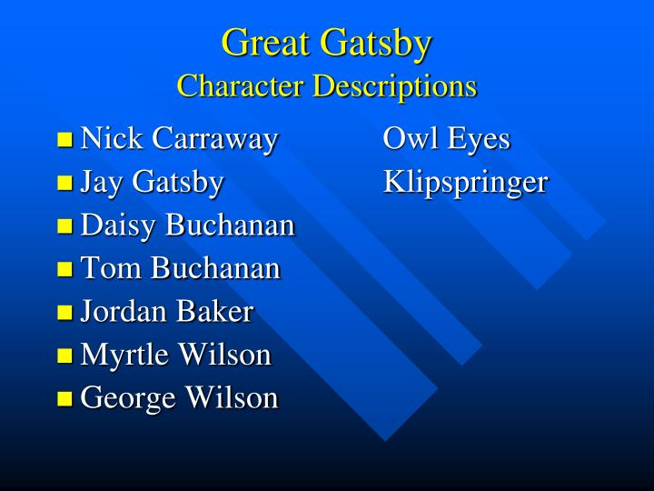great gatsby character essay An easy-to-follow higher english guide on 'the great gatsby' - plot summary and key themes, quotes, scenes & characters.