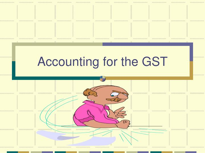 accounting for the gst