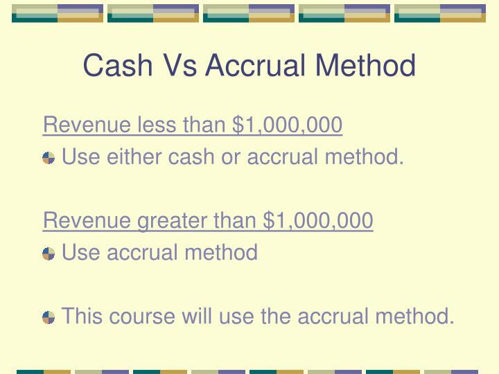 Cash Vs Accrual Method