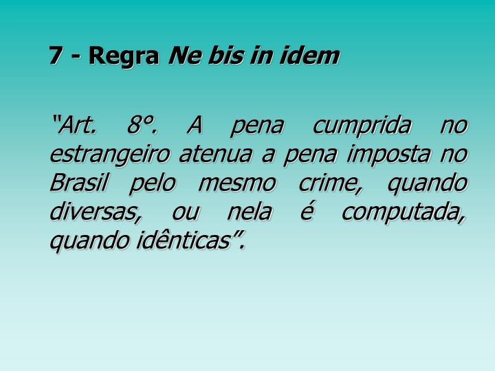 7 - Regra