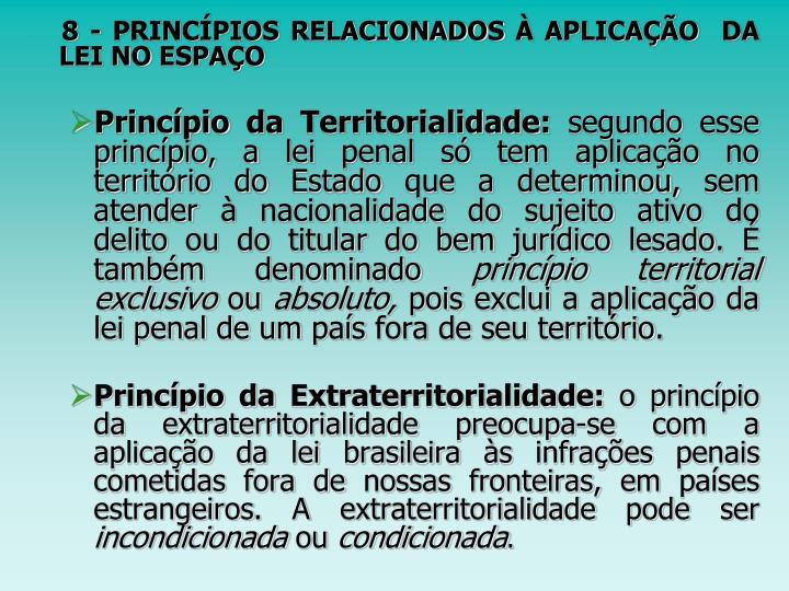 8 - PRINCÍPIOS RELACIONADOS À APLICAÇÃO  DA LEI NO ESPAÇO