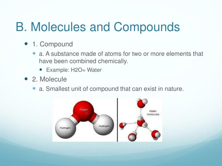 B. Molecules and Compounds