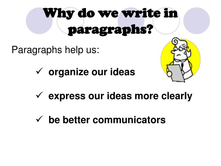 Why do we write in paragraphs?