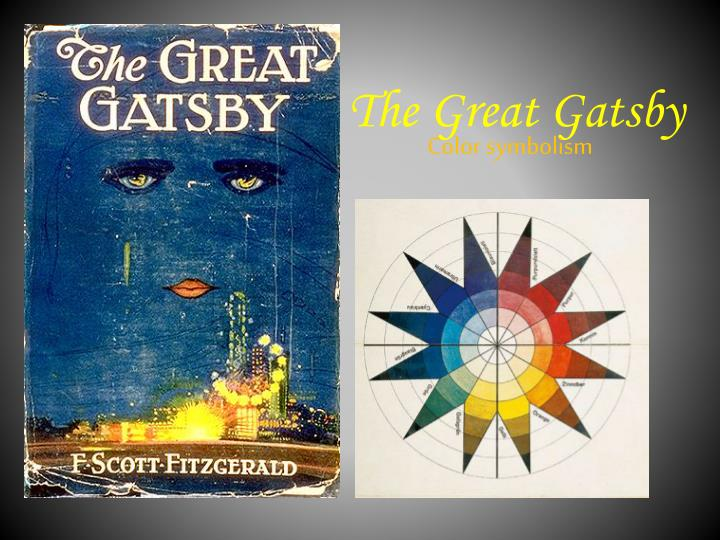 the great gatsby color symbolism The great gatsby is known for the colors used throughout the novel which represent different things and provide the great gatsby: color imagery and symbolism.