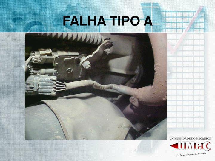 FALHA TIPO A